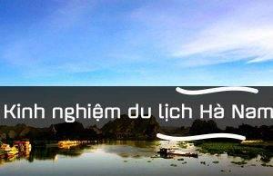 Top 9 địa điểm du lịch Hà Nam nổi tiếng nhất, chụp ảnh cực đẹp
