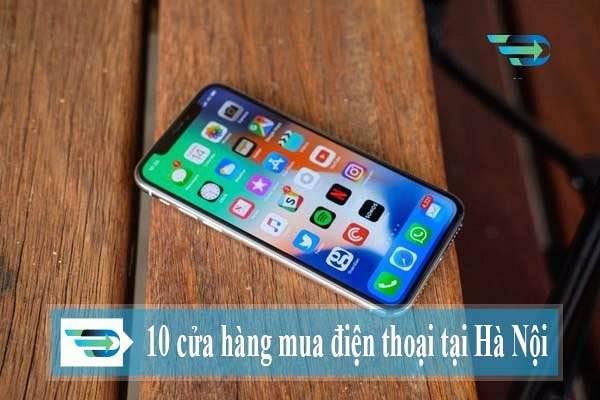 Top 10 cửa hàng điện thoại uy tín nhất Hà Nội cho tín đồ công nghệ