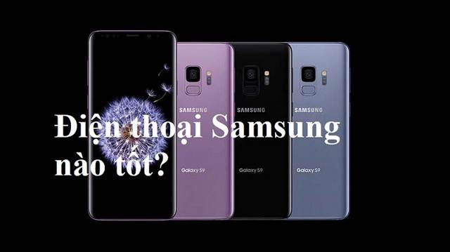 5 điện thoại Samsung tốt nhất, chính hãng đáng mua năm 2019