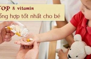 Top 8 vitamin tổng hợp tốt nhất cho bé các bà mẹ nên dùng cho con