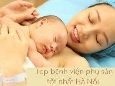 Top 5 bệnh viện phụ sản tốt nhất Hà Nội