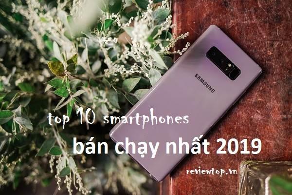TOP 5 điện thoại bán chạy nhất 2019 tại thị trường Việt Nam