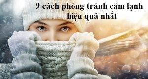 Bật mí 9 cách phòng tránh cảm lạnh vào mùa đông hiệu quả nhất