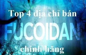 Top 4 địa chỉ bán Fucoidan chính hãng, giá tốt nhất tại Việt Nam