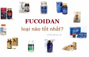 8 viên uống Fucoidan tốt nhất trên thị trường bạn nên sử dụng
