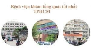 Danh sách 13 bệnh viện khám tổng quát tốt nhất TPHCM bạn nên biết