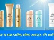 Top 10 kem chống nắng Shiseido Anessa đáng dùng nhất năm 2020