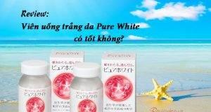 Review viên uống Pure White Shiseido Nhật Bản có tốt không?