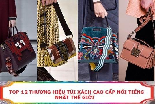 Top 12 thương hiệu túi xách cao cấp nổi tiếng hàng đầu thế giới