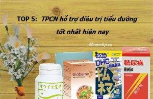 Review Top 5 thực phẩm chức năng trị tiểu đường tốt nhất hiện nay