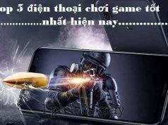 top-5-dien-thoai-choi-game-tot-nhat-hien-nay