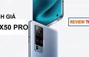 Đánh giá Vivo X50 Pro 2020