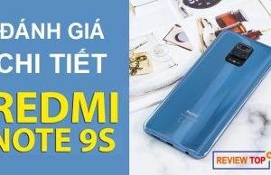 """Đánh giá Xiaomi Redmi Note 9s: đáng mua hay """"bom xịt"""""""