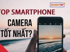 Gợi ý top 8 điện thoại chụp ảnh đẹp 2020 cho tín đồ đam mê chụp ảnh