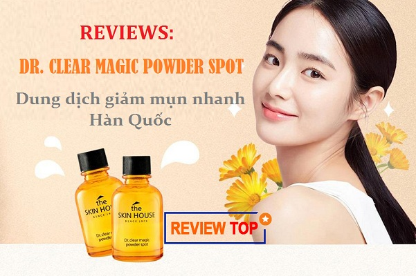 Review Dr. Clear Magic Powder Spot – Dung dịch giảm mụn nhanh Hàn Quốc