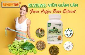 Reviews Green Coffee Bean Extract viên giảm cân của Mỹ