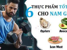 Thực phẩm tốt cho nam giới – 6 thứ bác sĩ khuyên đàn ông nên ăn